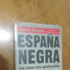 Libros de segunda mano: RAFAEL JIMENEZ , ESPAÑA NEGRA. Lote 128291495