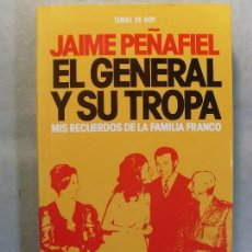 Libros de segunda mano: EL GENERAL Y SU TROPA / JAIME PEÑAFIEL / 1992. TEMAS DE HOY . Lote 128297379