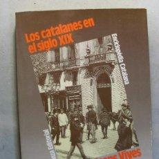 Libros de segunda mano: LOS CATALANES EN EL SIGLO XIX / JAUME VICENS VIVES / 1986. ALIANZA EDITORIAL . Lote 128298079