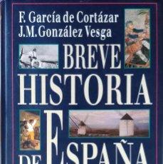 Libros de segunda mano: BREVE HISTORIA DE ESPAÑA / F. GARCÍA DE CORTÁZAR , J.M. GONZÁLEZ VESGA. CÍRCULO DE LECTORES, 1995.. Lote 128549499