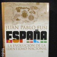 Libros de segunda mano: ESPAÑA. LA EVOLUCIÓN DE LA IDENTIDAD NACIONAL - JUAN PABLO FUSI - TEMAS DE HOY, MUY BUEN ESTADO . Lote 128762091
