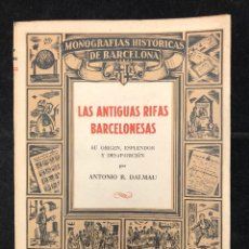 Libros de segunda mano: ANTONIO R. DALMAU. LAS ANTIGUAS RIFAS BARCELONESAS. 1946. Lote 128802075