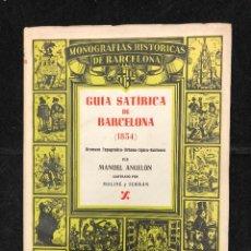 Libros de segunda mano: MANUEL ANGELÓN. GUÍA SATÍRICA DE BARCELONA (1854). 1946. Lote 128802887