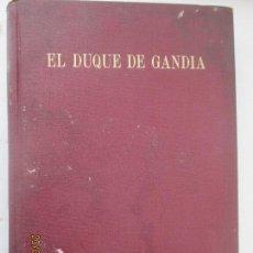 Libros de segunda mano: EL DUQUE DE GANDÍA. EL NOBLE SANTO DEL PRIMER IMPERIO. APUNTES HISTÓRICOS. ADRO XAVIER. MADRID 1940.. Lote 129064583