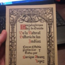 Libros de segunda mano: DE LA NATURAL HISTORIA DE LAS INDIAS. POR GONZALO FERNANDEZ DE OVIEDO. 1942. Lote 129394962