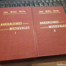 Libros de segunda mano: NARRACIONES MEDIEVALES TOMO I Y II. POR JUAN MUÑOZ GARCÍA. AÑO 1944 Y 1945. Lote 129395187