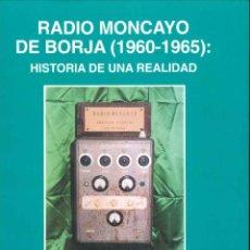 Libros de segunda mano: RADIO MONCAYO DE BORJA (1960-1965). Lote 129425975