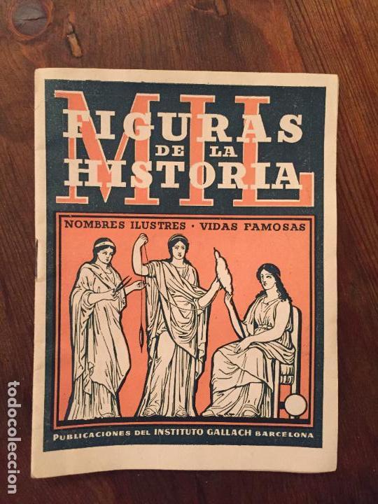 ANTIGUO LIBRITO / LIBRO FIGURAS DE LA HISTORIA NOMBRES ILUSTRES VIDAS PAMOSAS INSITITUTO GALLACH (Libros de Segunda Mano - Historia Moderna)