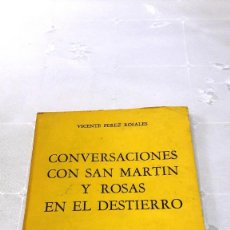 Libros de segunda mano: CONVERSACIONES CON SAN MARTIN Y ROSAS EN EL DESTIERRO - VICENTE PÉREZ ROSALES - 1977. Lote 130070379