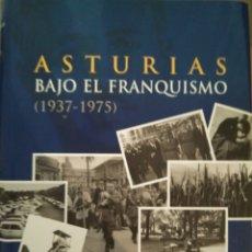 Libros de segunda mano: ASTURIAS BAJO EL FRANQUISMO (1937-1975) JAVIER RODRÍGUEZ MUÑOZ.. Lote 130349839