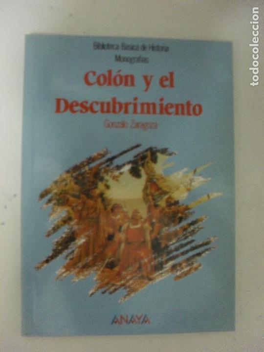 COLON Y EL DESCUBRIMIENTO GONZALO ZARAGOZA ANAYA (2002) 94PP (Libros de Segunda Mano - Historia Moderna)