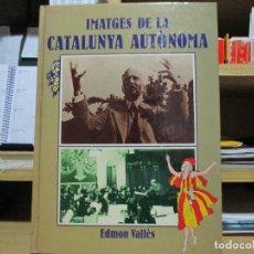 Libros de segunda mano: IMATGES DE LA CATALUNYA AUTÒNOMA. Lote 131452250