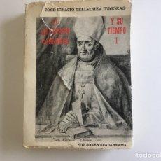 Libros de segunda mano: EL ARZOBISPO CARRANZA Y SU TIEMPO, JOSE IGNACIO TELECHEA IDIGORAS,, MADRID 1968. Lote 131914230