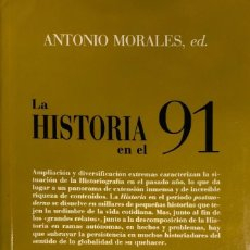 Libros de segunda mano: ANTONIO MORALES, ED. LA HISTORIA EN EL 91. MADRID, 1992.. Lote 132028746