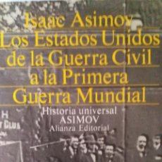 Libros de segunda mano: ISAAC ASIMOV. LOS ESTADOS UNIDOS. DE LA GUERRA CIVIL A LA PRIMERA GUERRA MUNDIAL.. Lote 132322898