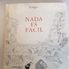 Libros de segunda mano: NADA ES FACIL, SEMPE, ED. JUCAR 1973, LIBRO ANTIGUO DESCATALOGADO. Lote 132335782