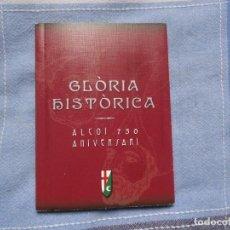 Libros de segunda mano: PETIT LLIBRE DE LA GLÒRIA HISTÒRICA DE LES FESTES D´ALCOI.ALCOI 750 ANIVERSARI.. Lote 132423138