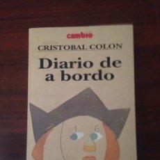 Libros de segunda mano: DIARIO DE ABORDO CRISTOBAL COLON.CAMBIO16. Lote 132503049