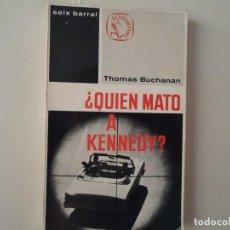 Libros de segunda mano: LIBRO. QUIEN MATO A KENNEDY, DE THOMAS BUCHACAN.. Lote 132524722
