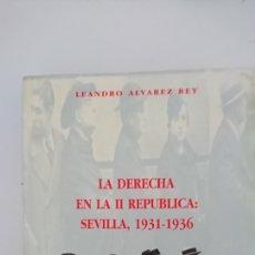 Libros de segunda mano: LA DERECHA EL LA II REPÚBLICA SEVILLA 1931-1936. Lote 132637737