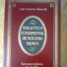 Libros de segunda mano: JOSE ANTONIO MARAVALL.LAS COMUNIDADES DE CASTILLA. (BIBLIOTECA DE NUESTRO TIEMPO Nº 58,(1984). Lote 132756782