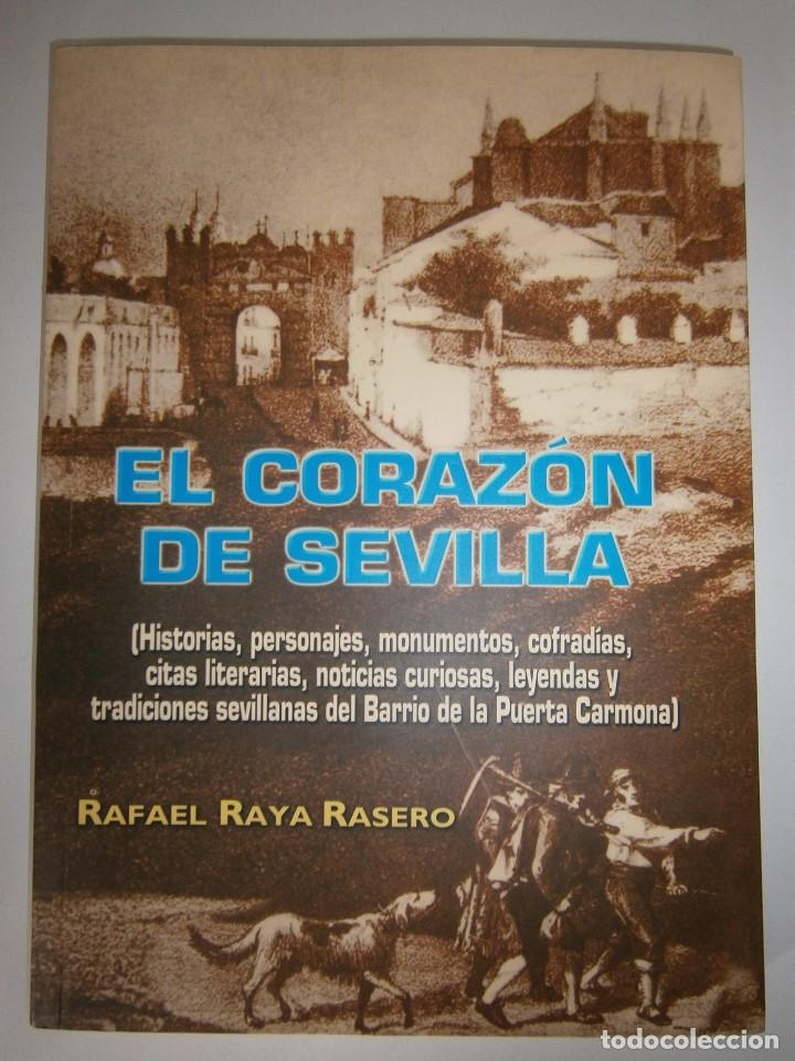Libros de segunda mano: EL CORAZON DE SEVILLA Rafael Raya Rasero autor editor 2005 - Foto 2 - 132789418
