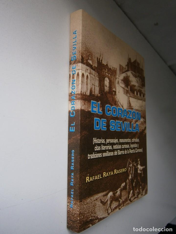 Libros de segunda mano: EL CORAZON DE SEVILLA Rafael Raya Rasero autor editor 2005 - Foto 3 - 132789418