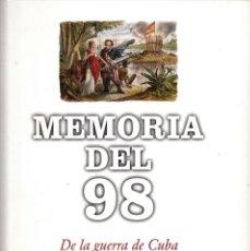 Libros de segunda mano: MEMORIA DEL 98. DE LA GUERRA DE CUBA A LA SEMANA TRÁGICA. EL PAÍS. (30*23'5 CM.). Lote 132932918