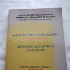 Libros de segunda mano: A TRADICIÓN ORAL EN GALICIA. AS SORTES, AS CANTIGAS E OS XOGOS, 1999, POR MARÍA MONTAÑA. Lote 132971898