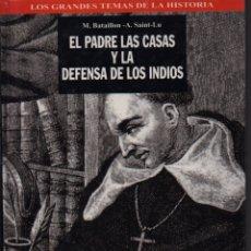 Libros de segunda mano - EL PADRE LAS CASAS Y LA DEFENSA DE LOS INDIOS - 132981257