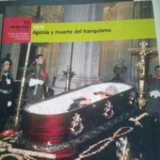 Libros de segunda mano: 1975 AGONÍA Y MUEETE DEL FRANQUISMO BIBLIOTECA EL MUNDO. Lote 133141207