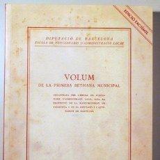 Libros de segunda mano: VOLUM DE LA PRIMERA SETMANA MUNICIPAL (EDICIÓ FACSÍMIL) - BARCELONA 2015. Lote 133221954