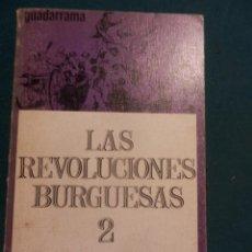 Libros de segunda mano: LAS REVOLUCIONES BURGUESAS 2 - LIBRO DE ERIC J. HOBSBAWM . Lote 133367306