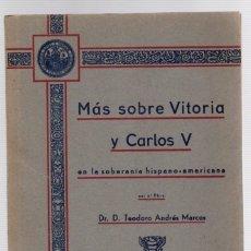 Libros de segunda mano: MAS SOBRE VITORIA Y CARLOS V EN LA SOBERANIA HISPANO-AMERICANA. TEODORO ANDRES MARCOS. 1939. Lote 133704774