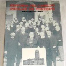 Libros de segunda mano: HISTORI DEL CABILDO INSULAR DE TENERIFE; ALEJANDRO CIORANESCU - ACT 1988. Lote 133725178