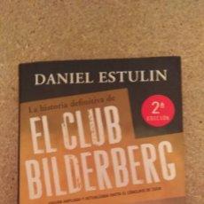 Libros de segunda mano: DANIEL ESTULIN , LA HISTORIA DEFINITIVA DEL CLUB BILDERBERG , ILUSTRADO TAPA DURS. Lote 133773554