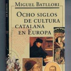 Libros de segunda mano: LIBRO OCHO SIGLOS DE CULTURA CATALANA EN EUROPA (COMO NUEVO) VER FOTOGRAFIAS. Lote 133773926