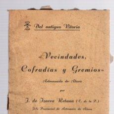 Libros de segunda mano: VECINDADES, COFRADIAS Y GREMIOS. ARTESANADO DE ALAVA. DEL ANTIGUO VITORIA. JESUS DE IZARRA RETANA. Lote 133891258