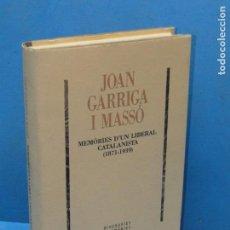 Libros de segunda mano: GARRIGA I MASSÓ, JOAN - MEMÒRIES D'UN LIBERAL CATALANISTA (1871-1939). Lote 133950658