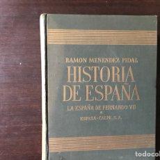 Libros de segunda mano: LA ESPAÑA DE FERNANDO VII.. Lote 133986259