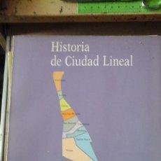Libros de segunda mano: HISTORIA DE CIUDAD LINEAL (MADRID, 1986). Lote 134008874