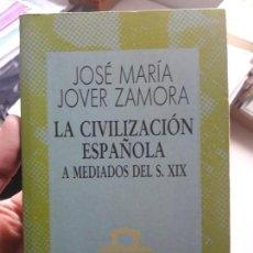 Libros de segunda mano: LA CIVILIZACIÓN ESPAÑOLA A MEDIADOS DEL SIGLO 19 JOSÉ MARÍA JOVER. Lote 134035730