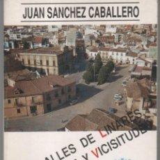 Livros em segunda mão: LAS CALLES DE LINARES SU HISTORIA Y VICISITUDES. JUAN SÁNCHEZ CABALLERO AÑO 1991. Lote 134284210