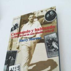 Libros de segunda mano: CAMINANDO Y HABLANDO LA HISTORIA REAL DE UNA FAMILIA SEFARDÍ. HARRY MORENO. DERIVA NARRATIVA,. Lote 134328275