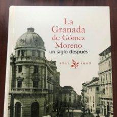 Libros de segunda mano: LIBRO: LA GRANADA DE GOMEZ MORENO UN SIGLO DESPUES 1892-1998 371 PAGINAS VER DESCRIPCION FOTOGRAFIAS. Lote 134426970