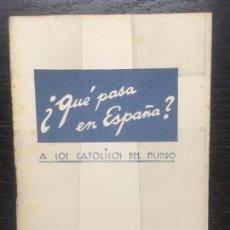 Libros de segunda mano: QUE PASA EN ESPAÑA? A LOS CATOLICOS DEL MUNDO, CONSTANTINO BAYLE. Lote 134741770