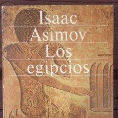 Libros de segunda mano: LOS EGIPCIOS, ISAAC ASIMOV. Lote 135007102