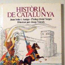 Libros de segunda mano: SOLER, JOAN - VINYALS, JOSEP, IL·LUSTRADOR - HISTÒRIA DE CATALUNYA - BARCELONA 1978 - IL·LUSTRAT. Lote 135288221