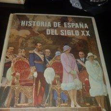 Libros de segunda mano: HISTORIA DE ESPAÑA DEL SIGLO XX. Lote 135600998