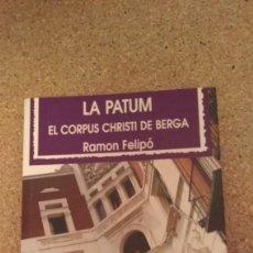 Libros de segunda mano: RAMON FELIPO , LA PATUM , EL CORPUS CHRISTI DE BERGA. Lote 135729975